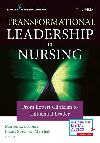 Compare Textbook Prices for Transformational Leadership in Nursing: From Expert Clinician to Influential Leader 3 Edition ISBN 9780826135049 by Broome PhD  RN  FAAN, Marion E.,Marshall PhD  RN  FAAN, Elaine Sorensen