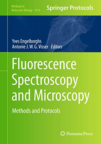Fluorescence Spectroscopy and Microscopy: Methods and Protocols (Methods in Molecular Biology (1076), Band 1076)