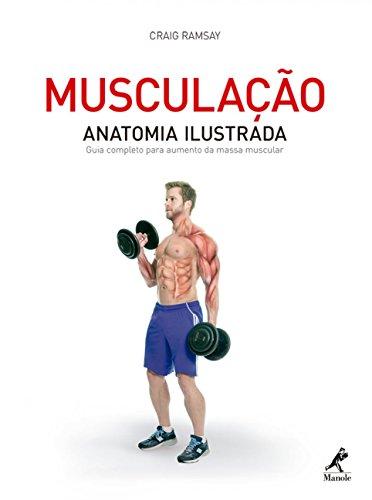 Musculação: Anatomia ilustrada: Guia completo para aumento da massa muscular