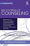 Encyclopedia of Counseling: Master Review and Tutorial for the National Counselor Examination, State...