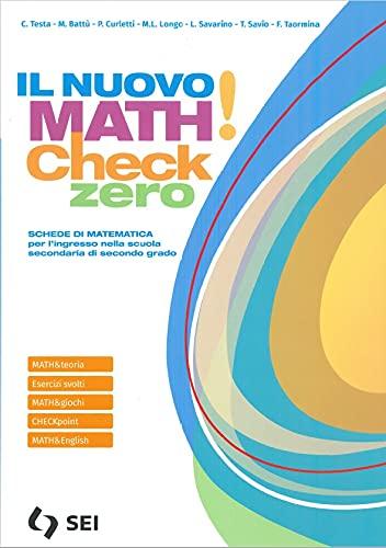 Il nuovo math! Check 0. Per l'ingresso nella scuola secondaria di secondo grado. Per le Scuole superiori. Con e-book. Con espansione online