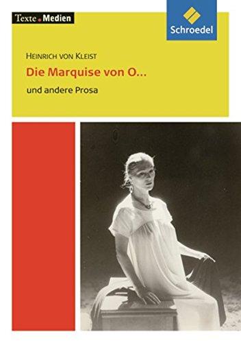 Texte.Medien: Heinrich von Kleist: Die Marquise von O... und andere Prosa: Textausgabe mit Materialien