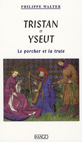 Tristan et Yseult : Le porcher et la truie