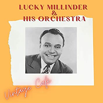 Lucky Millinder & His Orchestra - Vintage Cafè