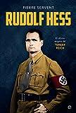 Rudolf Hess: El último enigma del Tercer Reich