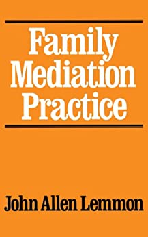 Family Mediation Practice by [John Allen Lemmon]