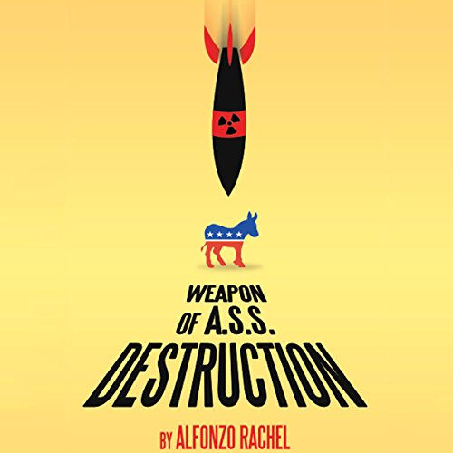 Weapon of A.S.S. Destruction audiobook cover art