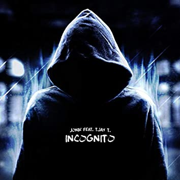Incognito (feat. T. Jay T.)