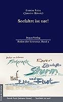 Seefahrt ist not!: Neu bearbeitet auf Basis des Textes von 1912 und mit einem Vor- und Nachwort versehen von Susanna M. Farkas