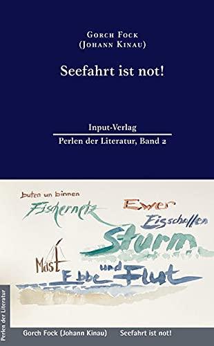 Seefahrt ist not!: Neu bearbeitet auf Basis des Textes von 1912 und mit einem Vor- und Nachwort versehen von Susanna M. Farkas (Perlen der Literatur: ... Titel des 19. oder 20. Jahrhunderts)