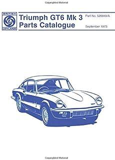 Triumph Gt6 Mk 3 Parts Catalogue: Part No. 520949/A
