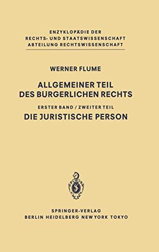 Allgemeiner Teil des Bürgerlichen Rechts: Zweiter Teil Die juristische Person (Enzyklopädie der Rechts- und Staatswissenschaft)