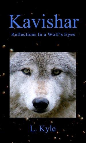 Kavishar: Reflections In A Wolf's Eyes