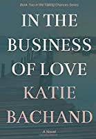 In the Business of Love (Taking Chances)