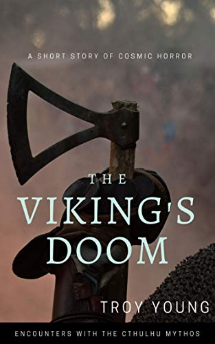 The Viking's Doom: Encounters With The Cthulhu Mythos (The Other Book 6) by [Troy Young]
