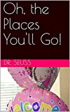 Oh, the Places You'll Go! (English Edition)