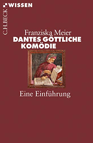 Dantes Göttliche Komödie: Eine Einführung (Beck'sche Reihe 2880)