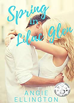 Spring in Lilac Glen: (A small town romance as sweet as a Georgia peach) by [Angie Ellington]
