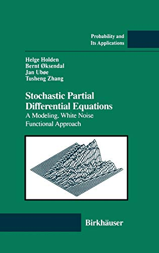 Stochastic Partial Differential Equations : A Modeling, White Noise Functional Approach (Probability and Its Application
