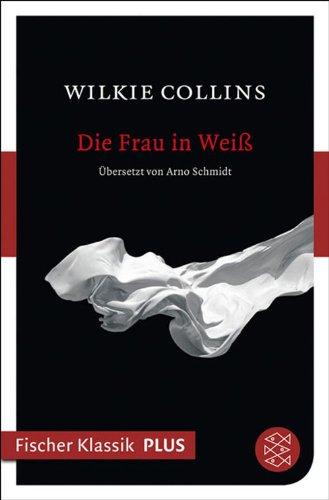 Buchseite und Rezensionen zu 'Die Frau in Weiß: Roman (Fischer Klassik Plus)' von Wilkie Collins