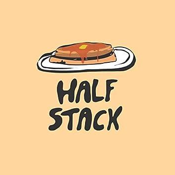 Half Stack