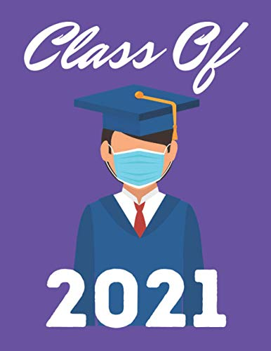 Class of 2021 Graduation Notebook: Blank Paperback Memory Book For Graduating Senior to write in, College Ruled 8.5 x 11 Inches 120 Pages Funny Gift For Graduation Quarantine Seniors Made in the USA
