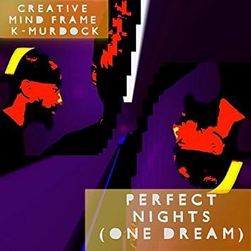 Perfect NiGHTs (One Dream) [feat. K-Murdock]