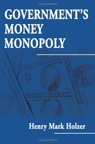 Download Government's Money Monopoly 0595139663