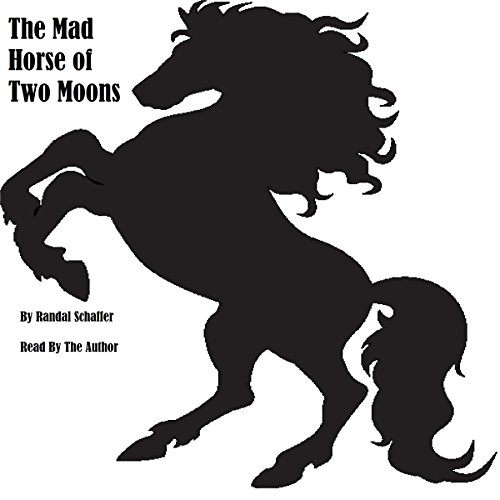 The Mad Horse of Two Moons audiobook cover art