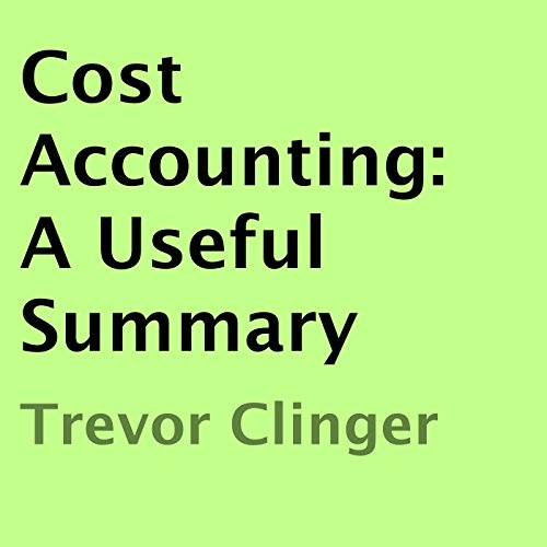 Cost Accounting: A Useful Summary audiobook cover art