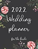 2022 wedding planner and organizer for the bride: A Simple and complete 2022 wedding planner book , 2022 wedding planner