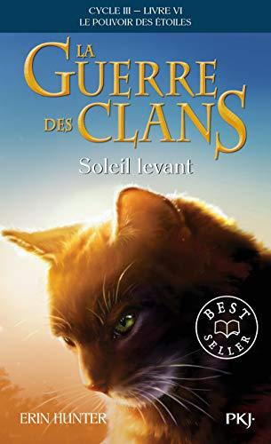 La guerre des Clans, cycle III - tome 06 : Soleil levant (6)