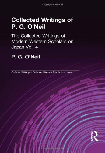 P. G. O'neill: Collected Writings (Collected Writings of Modern Western Scholars on Japan)