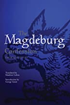 The Magdeburg Confession: 13th of April 1550 AD