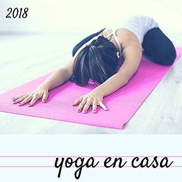 Yoga en Casa 2018 - La Banda Sonora Perfecta Practicar Yoga y Meditar Tú Mismo sin Salir de tu Hogar