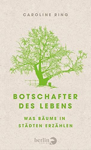 Botschafter des Lebens: Was Bäume in Städten erzählen