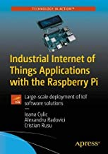 Industrial Internet of Things Applications with the Raspberry Pi: Large-scale deployment of IoT software solutions