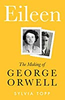 Eileen: The Making of Orwell