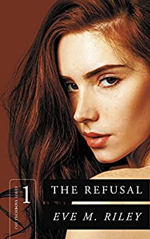 The Refusal (The Techboys Series Book 1) by [Eve M Riley]