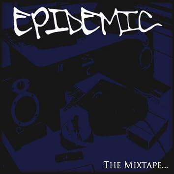 Epidemic: the Mixtape...