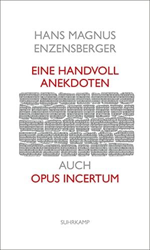 Eine Handvoll Anekdoten: auch Opus incertum (suhrkamp taschenbuch)