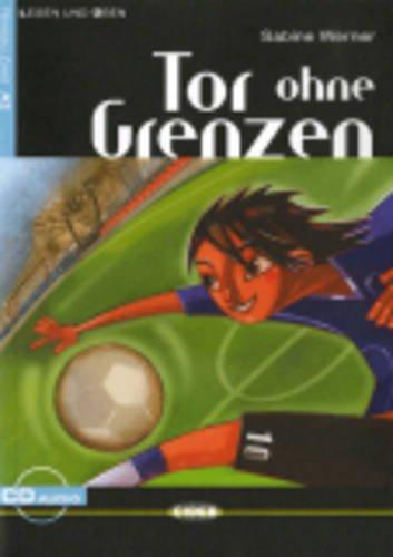 TOR OHNE GRENZEN: Tor ohne Grenzen + CD (Lesen und üben)