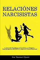 Relaciònes Narcisistas: La Atracción Fatal Entre un Narcisista y un Empático - Cómo Recuperarse del TEPT-C y Superar el Trauma Emocional