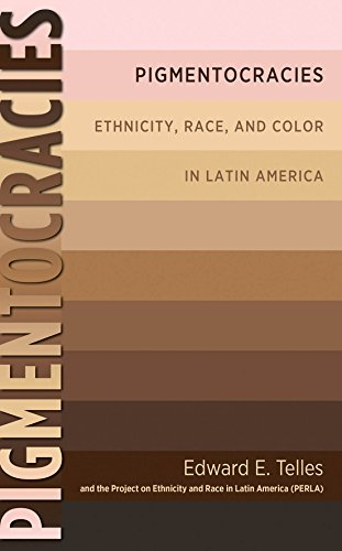 Compare Textbook Prices for Pigmentocracies: Ethnicity, Race, and Color in Latin America 1St Edition Edition ISBN 9781469617831 by Telles, Edward