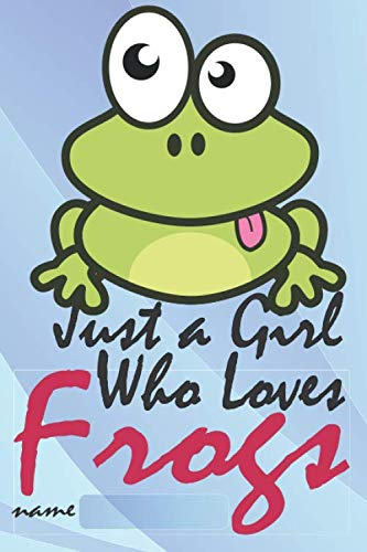 Just a Girl Who Loves Frogs: Journals to Write in For Women