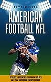American Football NFL: Spielidee, Regelwerk, Positionen, Teams und der Weg zum Superbowl einfach erklärt!!!!
