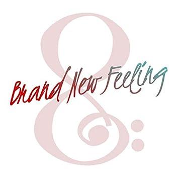 Brand New Feeling