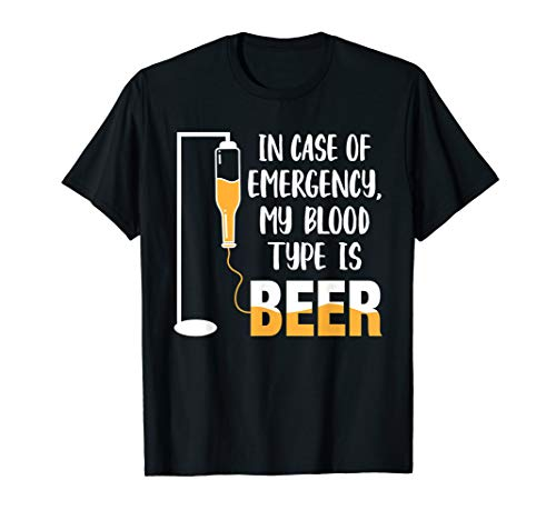 In Case Of Emergency My Blood Type Is Beer T-Shirt