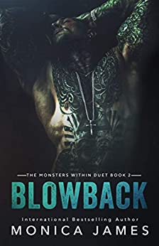 Blowback: Book 2: The Monsters Within by [Monica James]