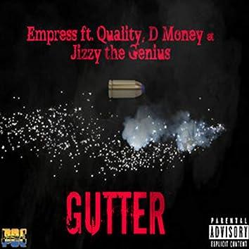 Gutter (feat. Quality, D-Money & Jizzy the Genius)